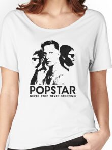 Popstar - Never Stop Never Stopping Version One Women's Relaxed Fit T-Shirt