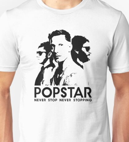 Popstar - Never Stop Never Stopping Version One Unisex T-Shirt