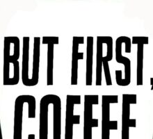But First Coffee Pop Art Sticker