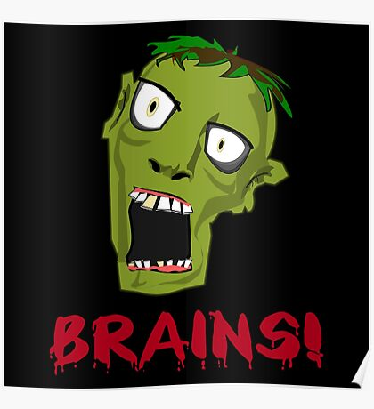 Crazy Green Zombie Needs Brains Poster