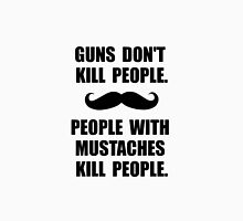 People Mustaches Kill Unisex T-Shirt