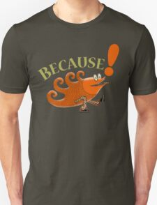 Because Follow the Leader Fish with Feet T-Shirt