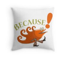Because Follow the Leader Fish with Feet Throw Pillow