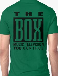 The Box Music Television You Control Unisex T-Shirt
