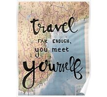 Travel far enough and you meet yourself.  Poster