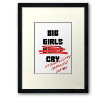 Big Girls Cry at unnecessary character deaths Framed Print
