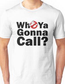 Who ya gonna call? (black) Ghostbusters Unisex T-Shirt
