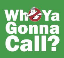 Who ya gonna call? (white) Ghostbusters Kids Tee