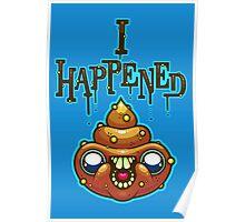 I Happened Poster