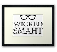 Wicked Smarht(Smart) Boston Humor Framed Print