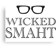 Wicked Smarht(Smart) Boston Humor Canvas Print
