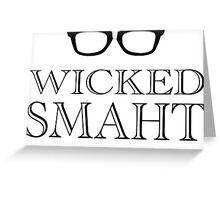 Wicked Smarht(Smart) Boston Humor Greeting Card