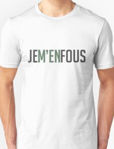 Je M'en Fous - I don't care Unisex T-Shirt