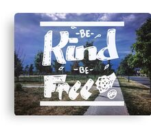 Be Kind Be Free Canvas Print