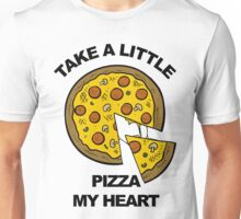 Take a Little Pizza My Heart Unisex T-Shirt