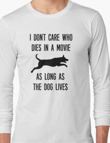 Funny As Long As The Dog Lives Shirt Long Sleeve T-Shirt