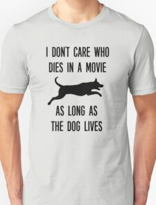 Funny As Long As The Dog Lives Shirt Unisex T-Shirt