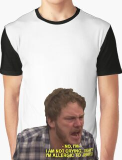 i am not crying, i'm allergic to jerks  Graphic T-Shirt