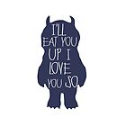 I'll eat you up I love you so by sweetsisters