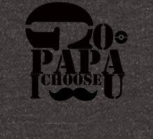 Papa - I always choose you Unisex T-Shirt