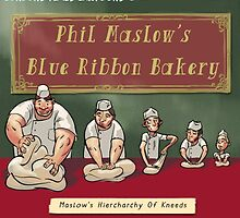 Maslow's Hierarchy Of Baking Kneeds  by Rick  London
