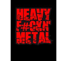 Heavy Fuckin Metal Cool Design Photographic Print