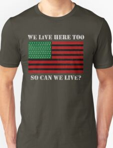 Can We Live? Unisex T-Shirt