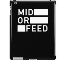 Mid Or Feed iPad Case/Skin