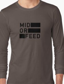 Mid Or Feed Long Sleeve T-Shirt