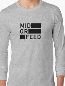 Mid Or Feed Long Sleeve T-Shirt