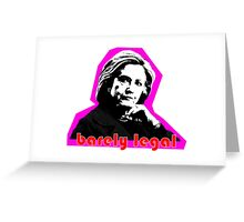 Hillary Barely Legal Greeting Card
