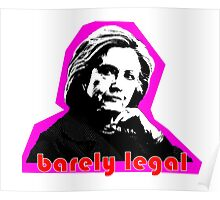 Hillary Barely Legal Poster