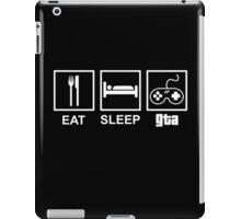 Eat, Sleep, Gta  iPad Case/Skin