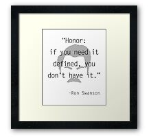 Ron Swanson: honor Framed Print