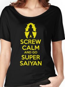 Screw Calm And Go Super Saiyan Women's Relaxed Fit T-Shirt