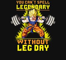 You Can't Spell LEGENDARY Without LEG DAY (Goku) Unisex T-Shirt