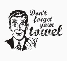 Don't forget your towel! Kids Tee