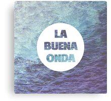 La Buena Onda (Good Vibes) Canvas Print