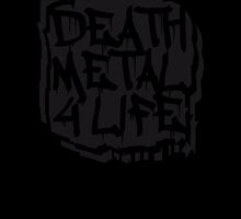 Death Metal 4 Life Graffiti by Style-O-Mat