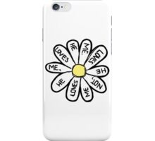 he loves me he loves me not daisy  iPhone Case/Skin