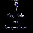 Lux; Keep Calm and fire your lazor by SexehTaco