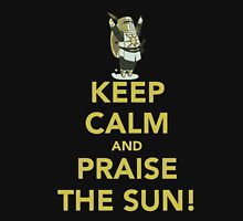 Brother of Lordran - keep calm and Praise the sun T-shirt  Unisex T-Shirt
