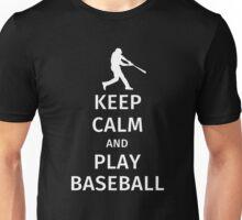 Keep Calm and Play Baseball Unisex T-Shirt