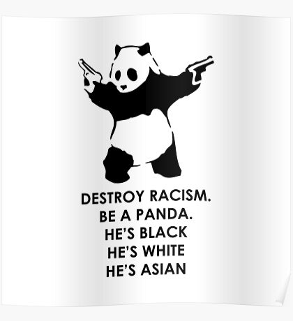 Destroy Racism Be a Panda Poster