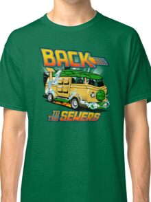 Back to the Sewers Classic T-Shirt