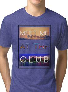 GREEN VELVET | MEET ME AT THE CLUB Tri-blend T-Shirt