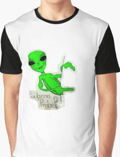 Wanna Probe? Graphic T-Shirt