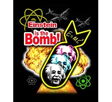 Einstein Is The Bomb! Photographic Print