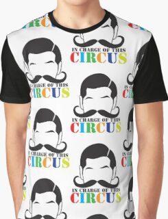 In Charge of this Circus! with ringmaster and a twirly moustache  Graphic T-Shirt