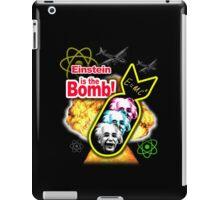 Einstein Is The Bomb! iPad Case/Skin